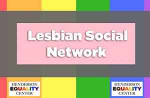 LSN - Lesbian Social Network @ Henderson Equality Center